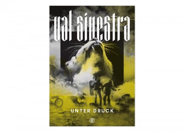 VAL SINESTRA - Unter Druck Poster