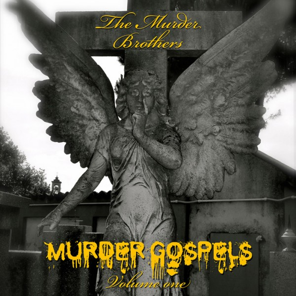 MURDER BROTHERS, THE - Murder Gospels Vol. One LTD DIGIPAK CD