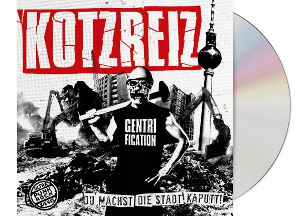 KOTZREIZ - Du machst die Stadt kaputt CD