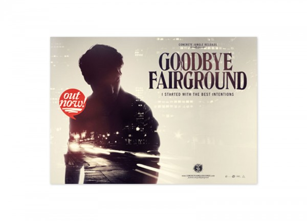 GOODBYE FAIRGROUND - I Started With The Best Intentions Poster