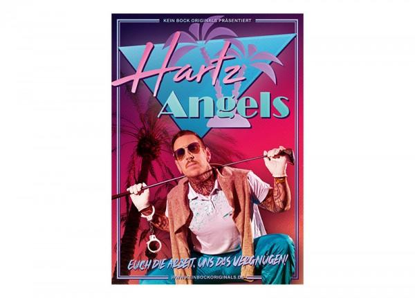 HARTZ ANGELS - Euch die Arbeit, uns das Vergnügen! Poster