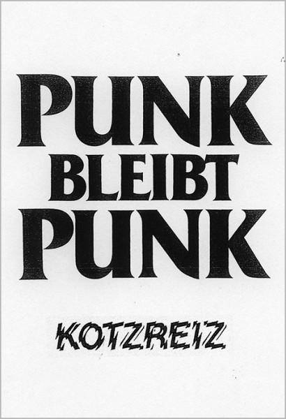 KOTZREIZ - Punk bleibt Punk MC LTD
