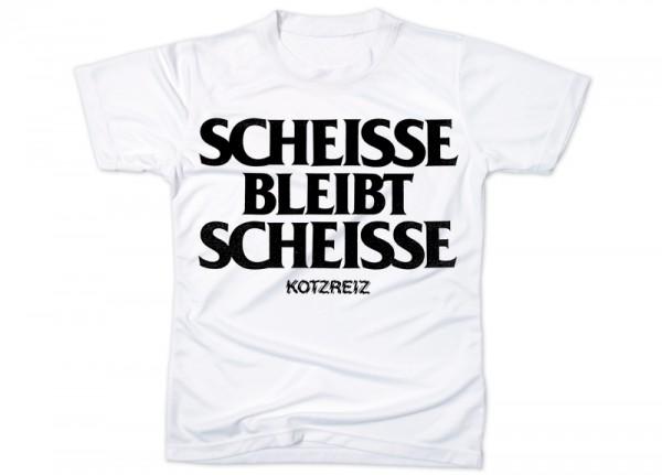 KOTZREIZ - Scheisse bleibt Scheisse T-Shirt