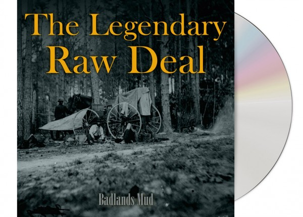 LEGENDARY RAW DEAL, THE - Badlands Mud EP LTD DIGIPAK CD