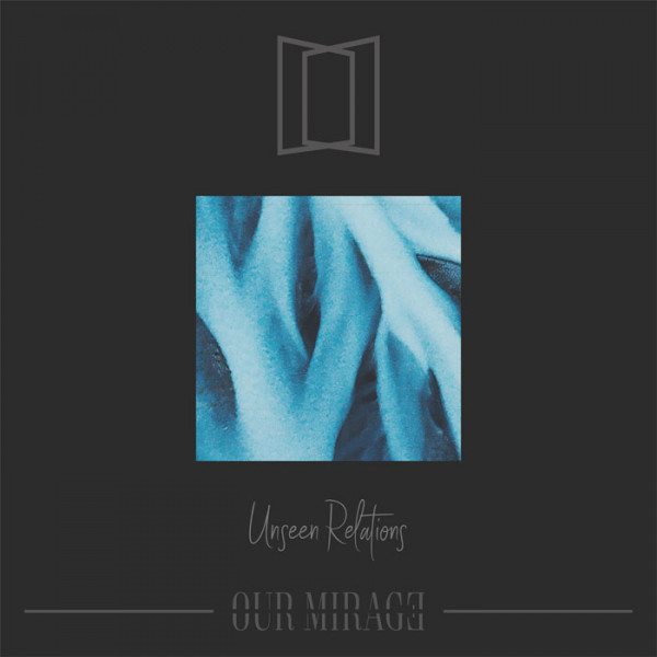 OUR MIRAGE - Unseen Relations CD