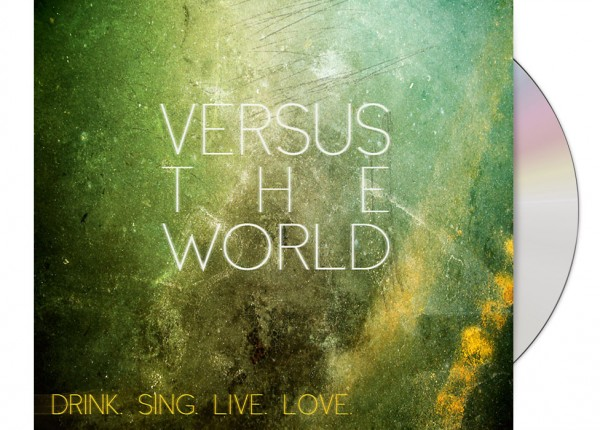 VERSUS THE WORLD - Drink. Sing. Live. Love. (Bonus Tracks) LTD DIGIPAK CD