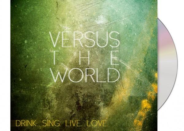 VERSUS THE WORLD - Drink. Sing. Live. Love. (Bonus Edition) LTD DIGIPAK CD