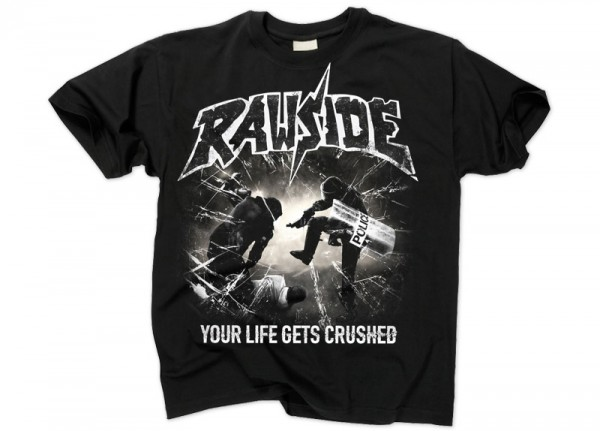 RAWSIDE - Your Life Gets Crushed T-Shirt