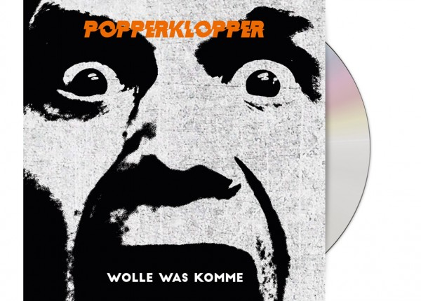 POPPERKLOPPER - Wolle was komme CD