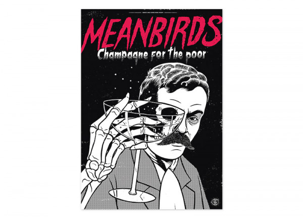 MEANBIRDS - Champagne For The Poor Poster
