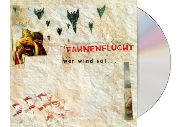 FAHNENFLUCHT - Wer Wind sät... CD