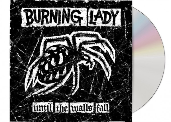 BURNING LADY - Until The Walls Fall CD