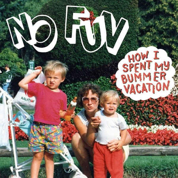 NO FUN - How I Spent My Bummer Vacation CD