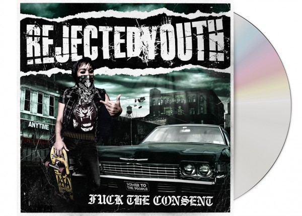 REJECTED YOUTH - Fuck The Consent CD