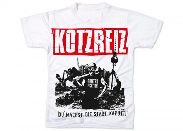 KOTZREIZ - Du machst die Stadt kaputt T-Shirt
