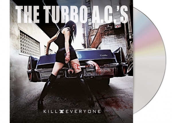 TURBO A.C.'s, THE - Kill Everyone CD