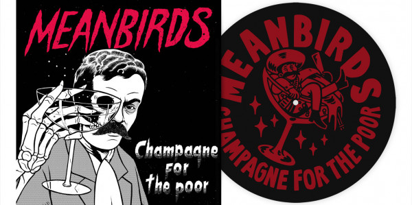 """MEANBIRDS - Champagne For The Poor 12"""" LP - BLACK W/ SILKSCREEN PRINT"""
