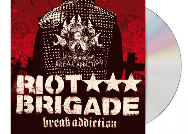 RIOT BRIGADE - Break Addiction CD