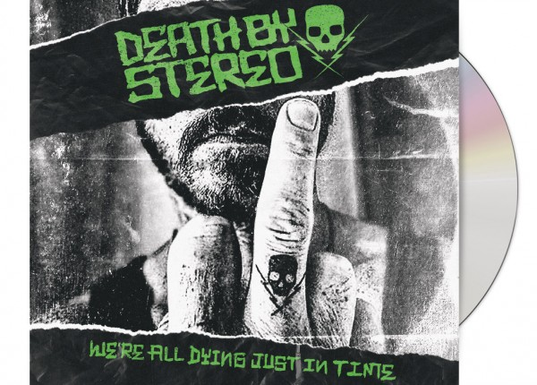 DEATH BY STEREO - We're All Dying Just In Time DIGIPAK CD