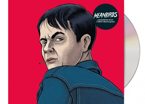 MEANBIRDS - Confessions Of An Unrest Drama Queen DIGIPAK CD
