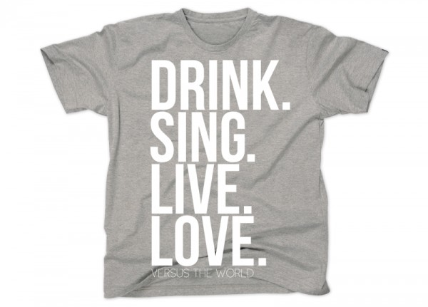 VERSUS THE WORLD - Drink. Sing. Live. Love. T-Shirt