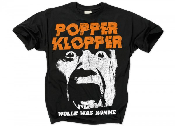 POPPERKLOPPER - Wolle was komme T-Shirt